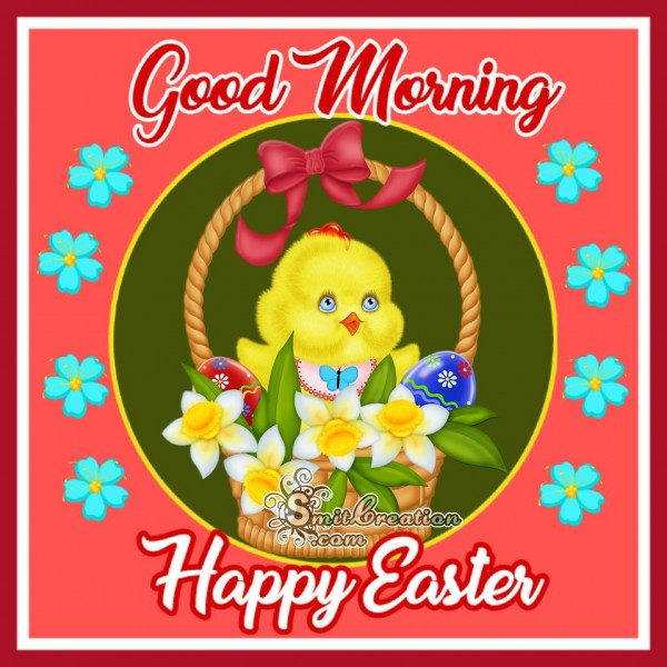 Good Morning Happy Easter