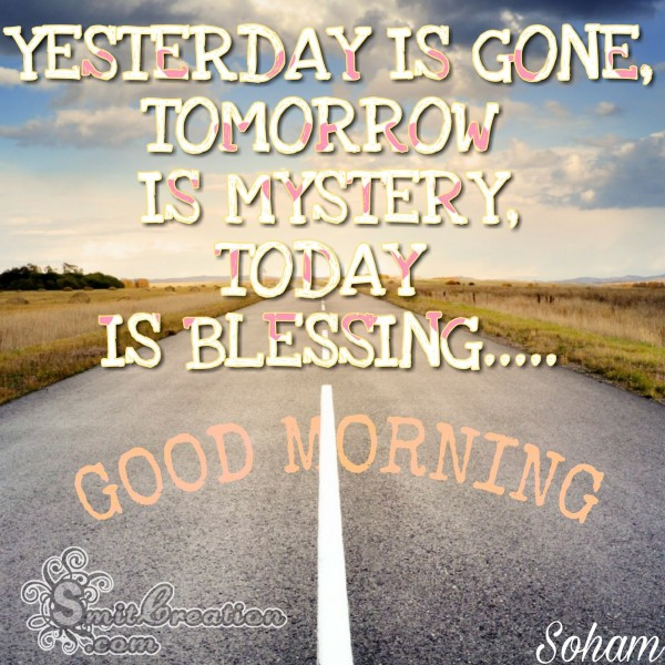 Good Morning - Today is Blessing