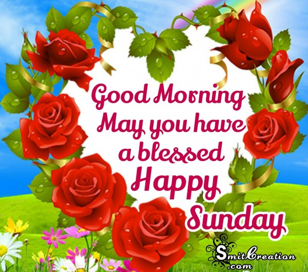 Good Morning May You Have A Blessed Sunday