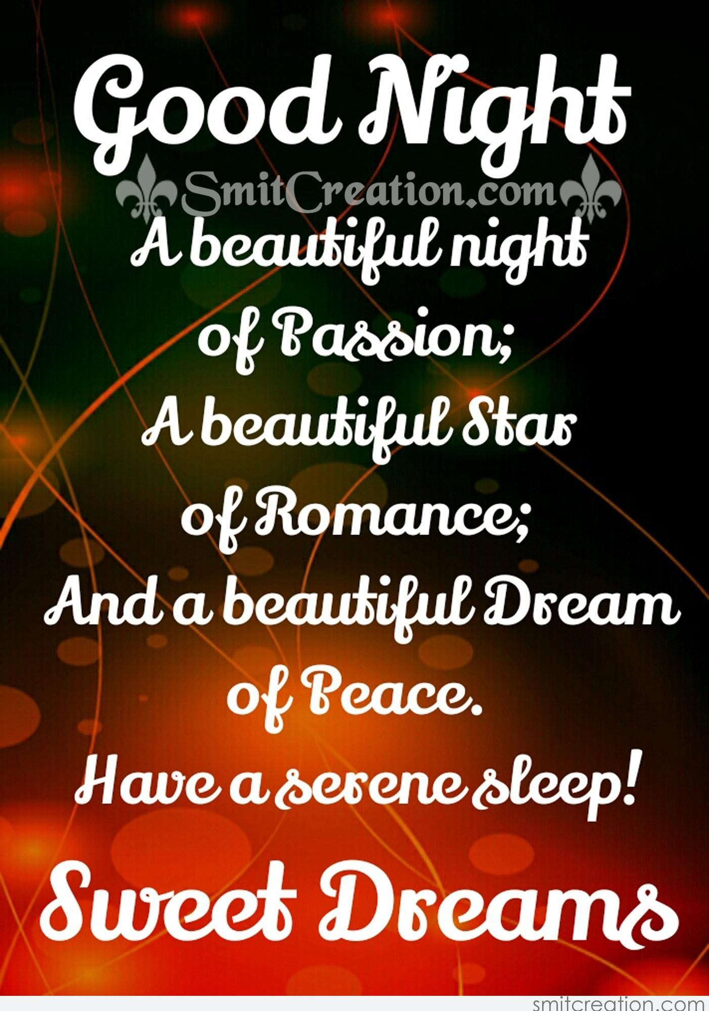 Good Night Sweet Dreams A Beautiful Night Of Passion; A Beautiful Star Of  Romance; And A Beautiful Dream Of. Peace. Have A Serene Sleep! 🙂