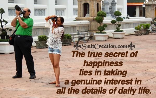 The true secret of happiness