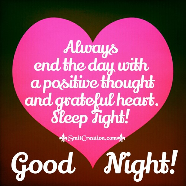 Good Night – Always end the day with a positive thought