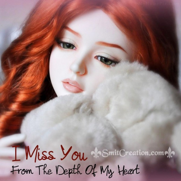 I Miss You From The Depth Of My Heart