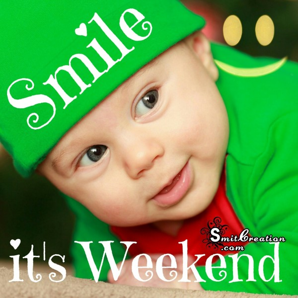 Smile It's Weekend