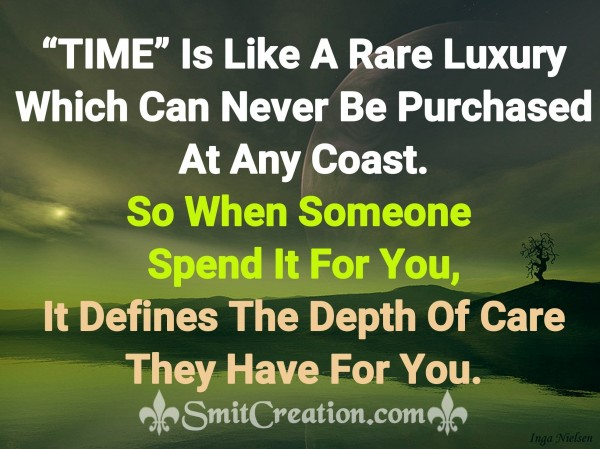 TIME Is Like A Rare Luxury