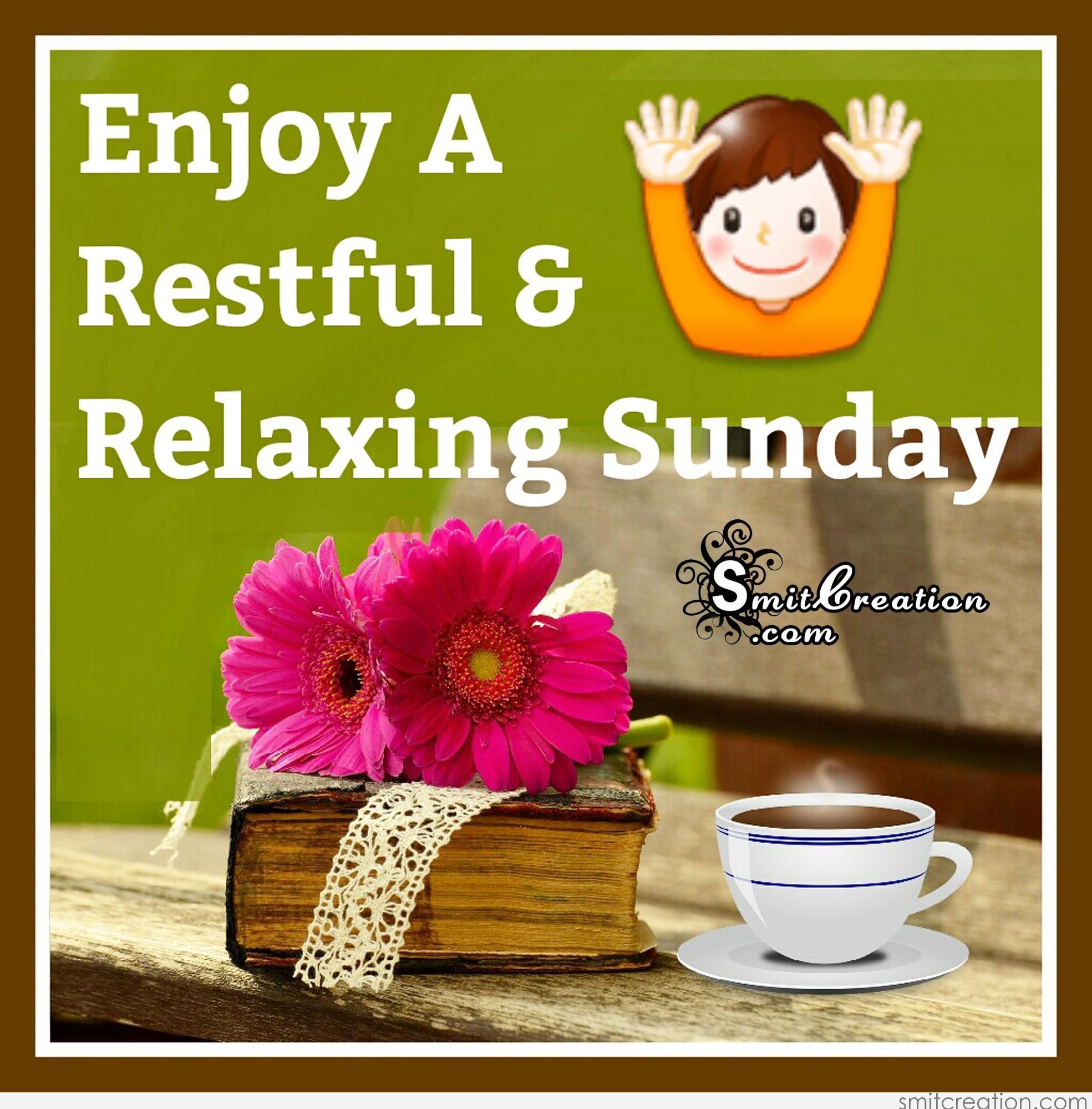 Enjoy A Restful & Relaxing Sunday - SmitCreation.com