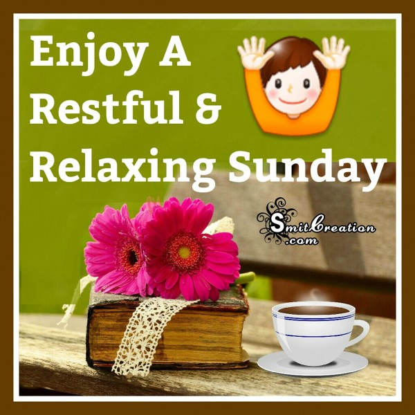 Enjoy A Restful & Relaxing Sunday