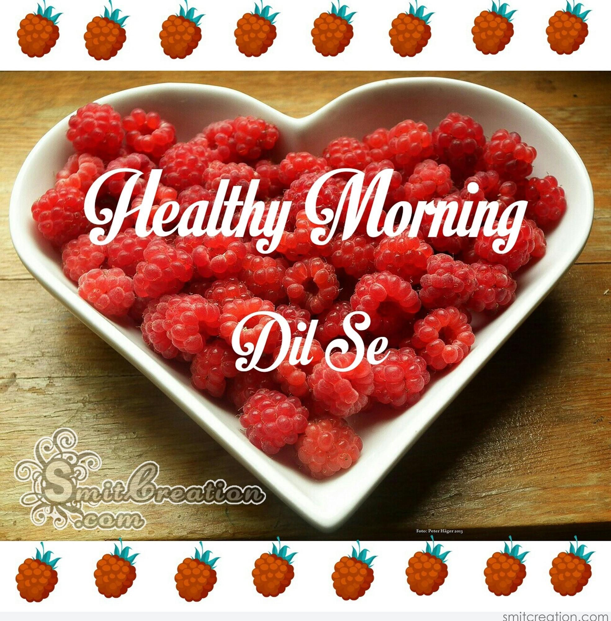 Healthy Morning Dil Se Smitcreationcom