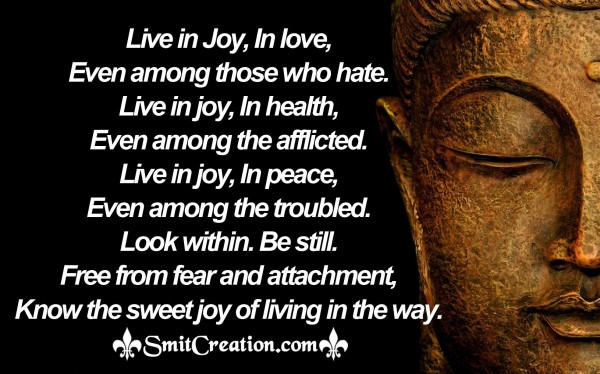 Live in Joy, In love, Even among those who hate.