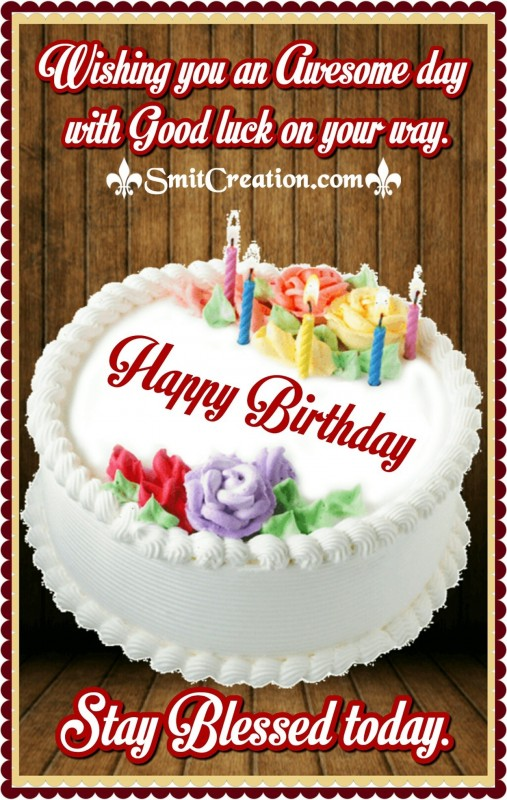 Happy Birthday - Stay Blessed Today