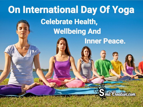On International Day Of Yoga Celebrate Health, Wellbeing And Inner Peace
