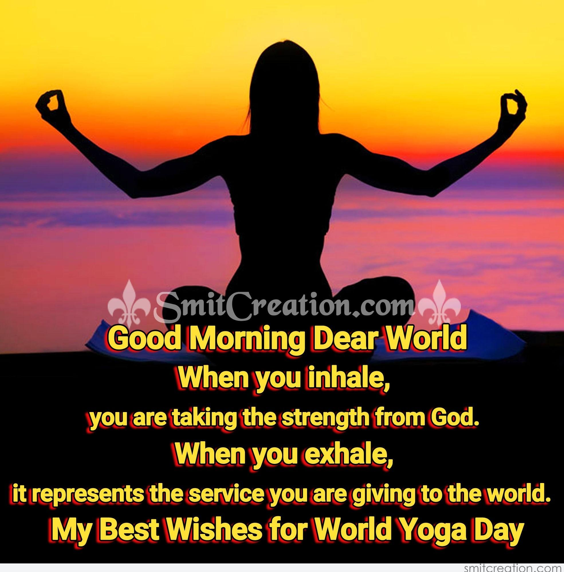 Good Morning Dear World Best Wishes For World Yoga Day