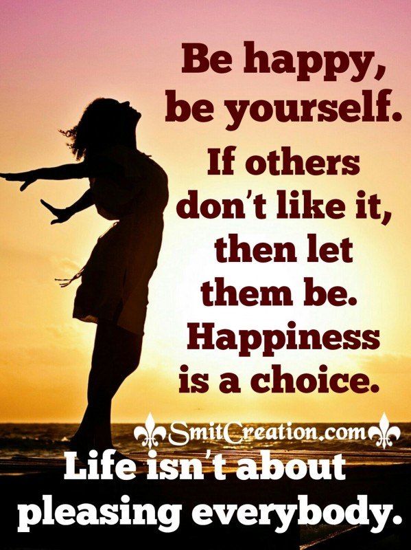 Be Happy, Be Yourself.