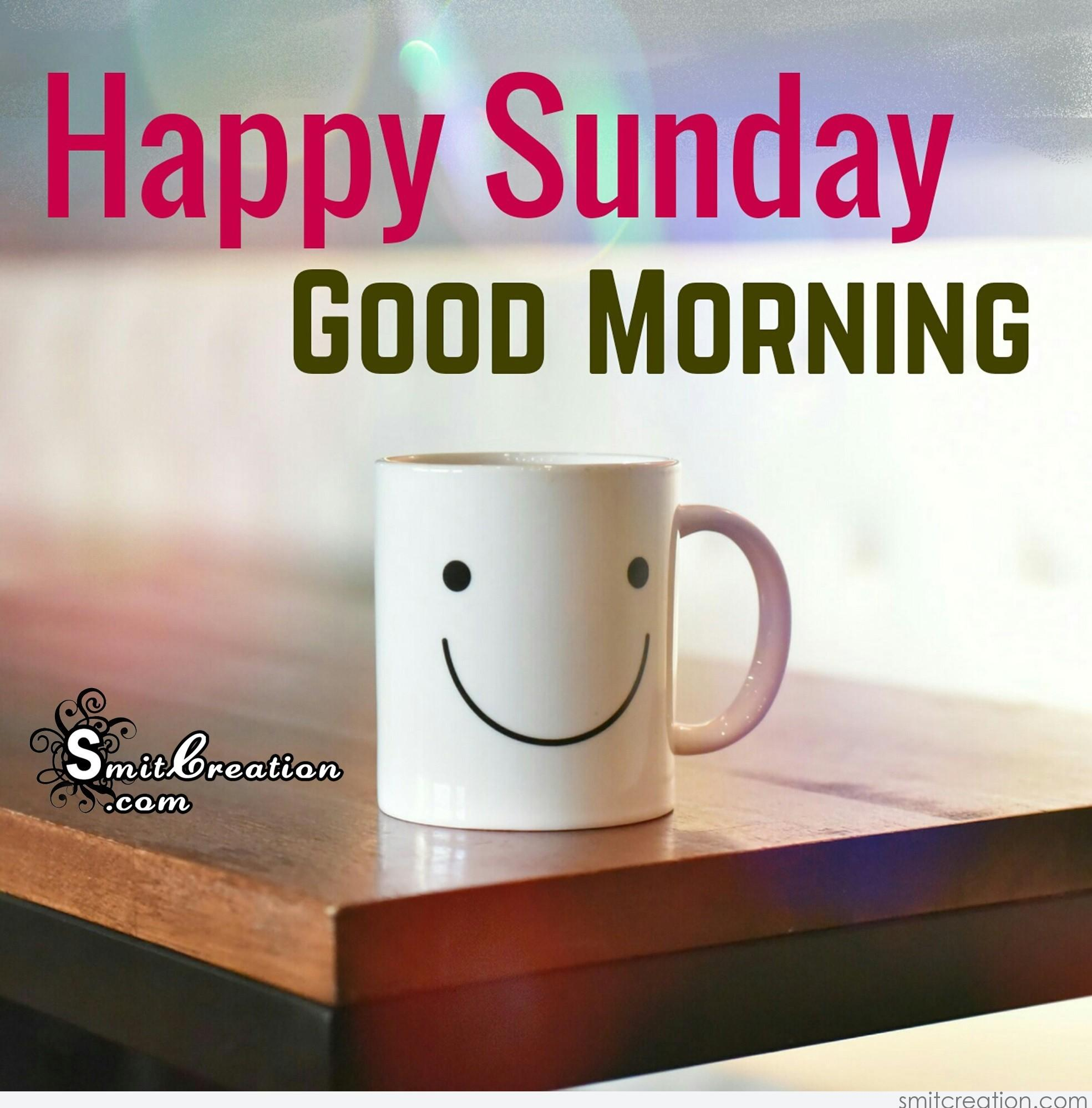 Good Morning Sunday Pick : Happy sunday good morning smitcreation
