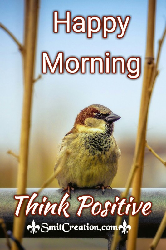 Happy Morning - Think Positive