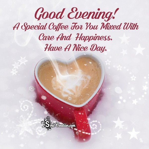 Good Evening! A Special Coffee For You