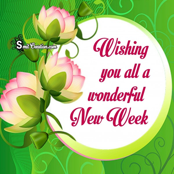 Wishing You All a Wonderful New Week