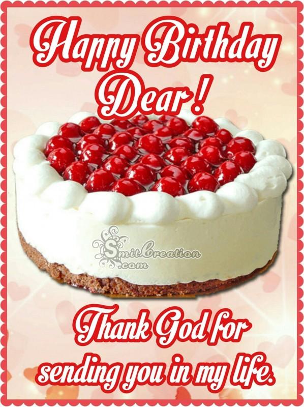 Happy Birthday Dear Thank God For Sending You In My Liffe
