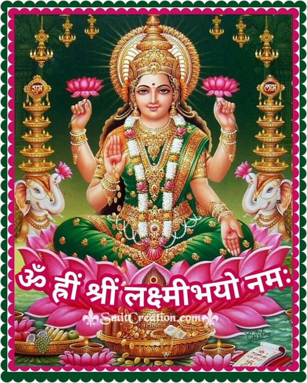 Om Hrim Shrim Lakshmibhyo Namah
