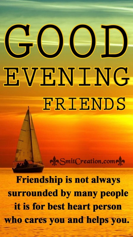 GOOD EVENING FREINDS