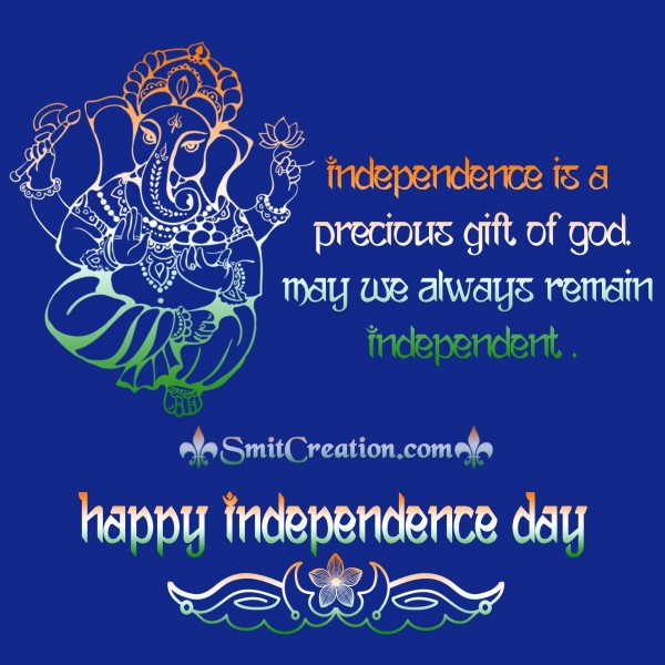 Independence is a Precious gift of God