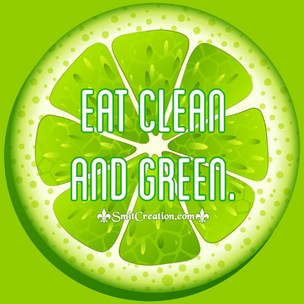 EAT CLEAN AND GREEN