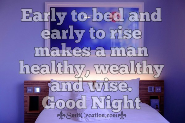 Good Night – Early to bed and early to rise