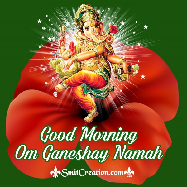 Good Morning Om Ganeshay Namah
