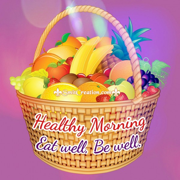 Healthy Morning – Eat Well Be Well