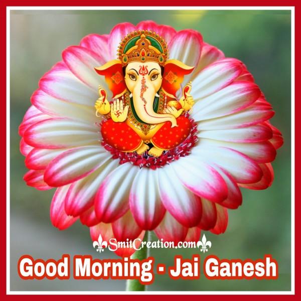 Good Morning - Jai Ganesh