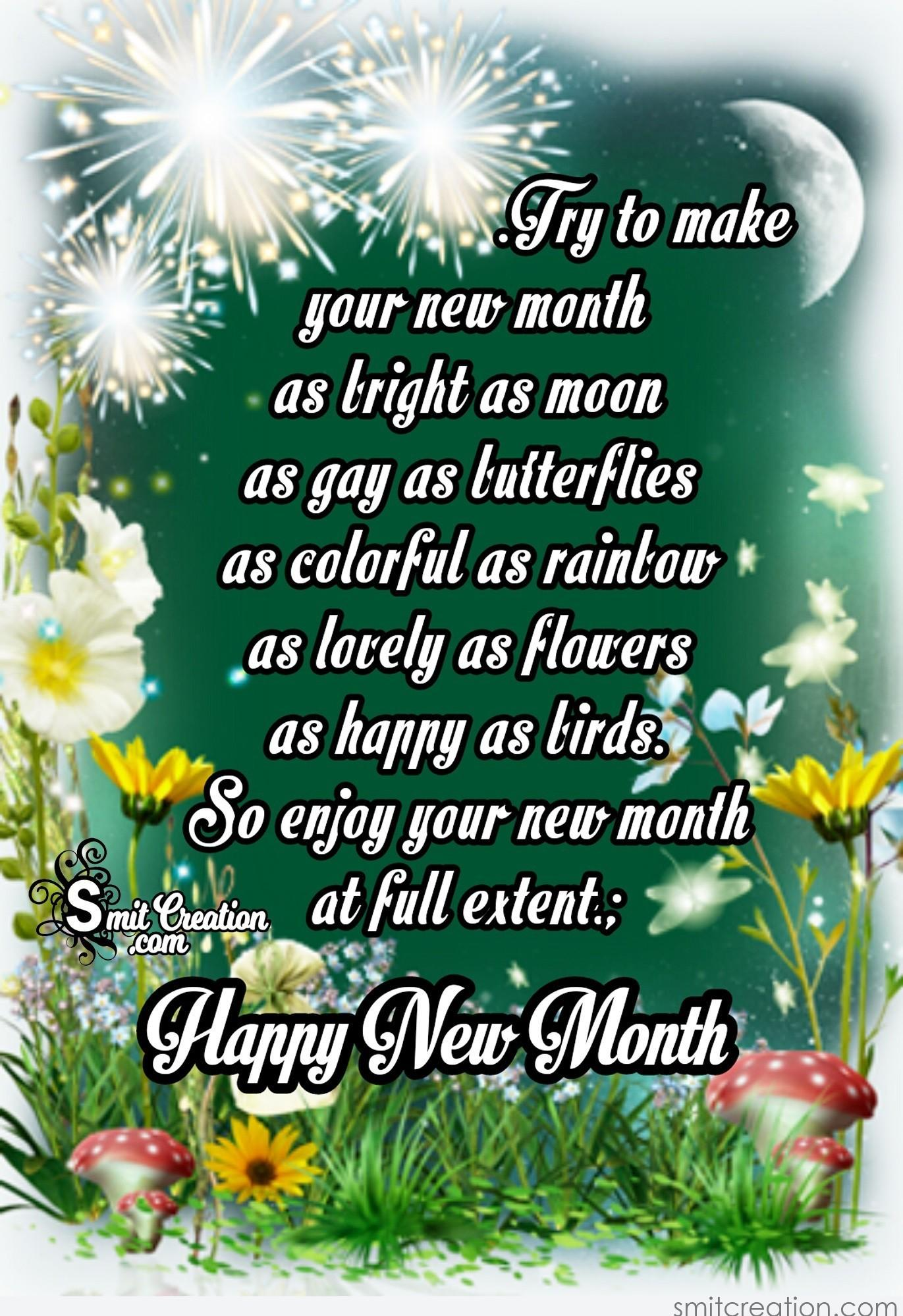 Happy new month enjoy your new month smitcreation try to make your new month as bright as moon as gay as butterflies as colorful as rainbow as lovely as flowers as happy as birds so enjoy your new month m4hsunfo