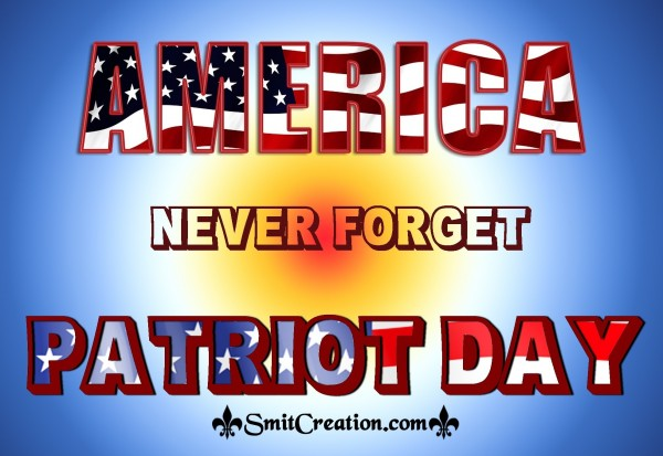 AMERICA Never Forget PATRIOT DAY