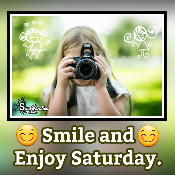 Smile and Enjoy Saturday