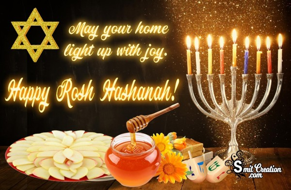 May your home light up with joy. Happy Rosh Hashanah!