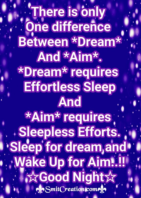 Good Night – Sleep for Dream and Wake Up for Aim