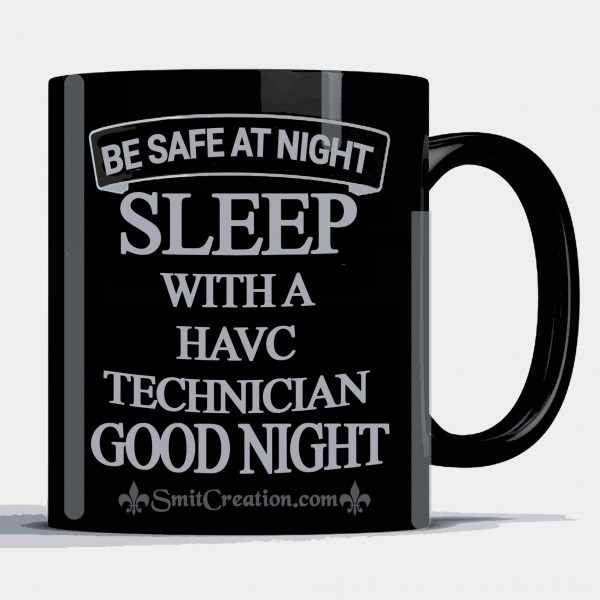 Be Safe at Night Sleep with a Havc Technician Good Night