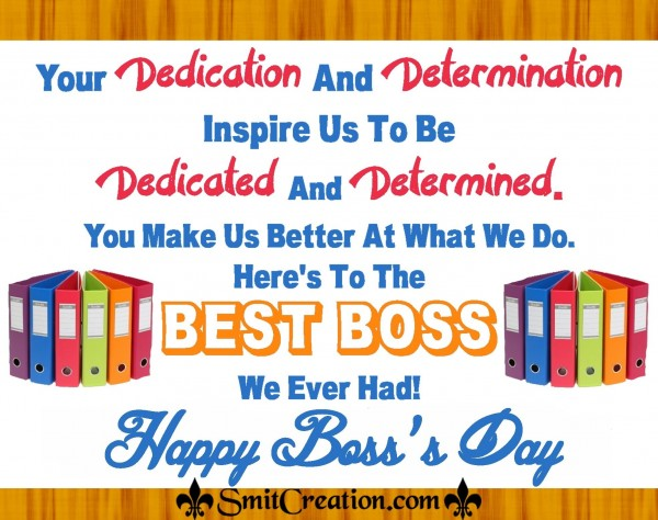 Have The Happiest Of Boss's Day