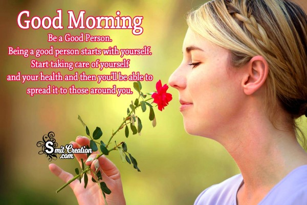 Good Morning – Be a Good Person