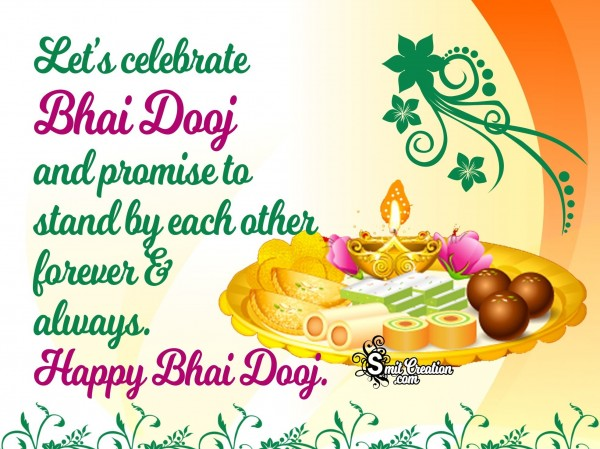 Let's celebrate  Bhai Dooj – Happy Bhai Dooj