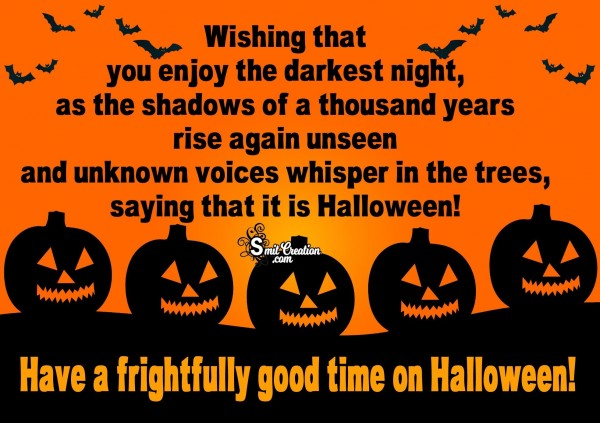 Have a frightfully good time on Halloween!