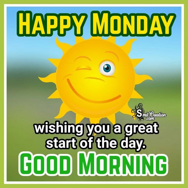 Good Morning - Happy Monday