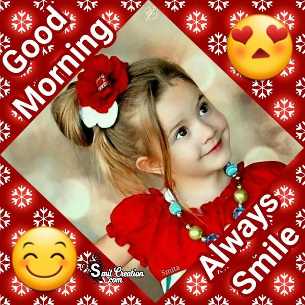 Good Morning Always Smile