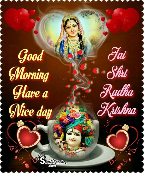 Good Morning Have a Nice day Jai Shri Radha Krishna
