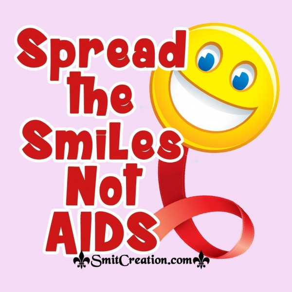 Spread the smiles not AIDS