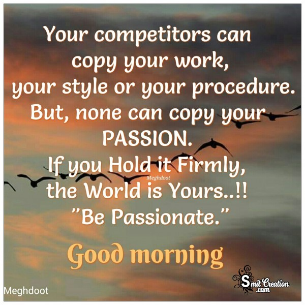 Good Morning - Be Passionate