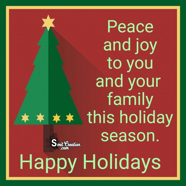 Happy Holidays – Peace And Joy To You And Your Family