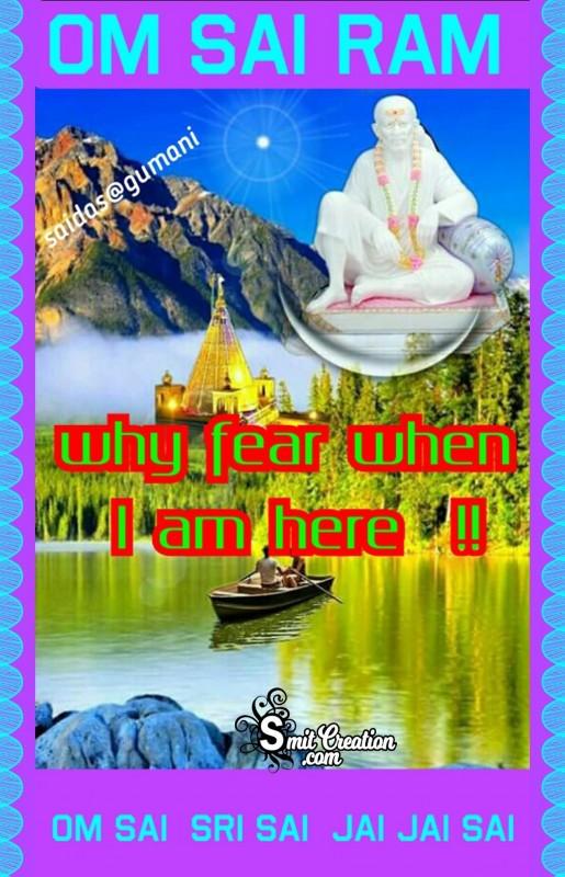 Om Sai Ram – Why Fear When I Am Here