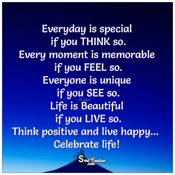 Life Is Beautiful If You Live So, Celebrate Life