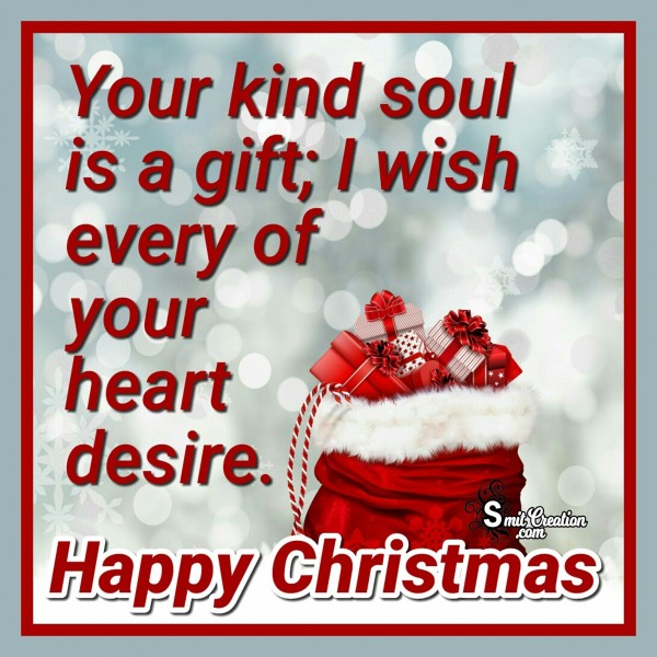 Happy Christmas – I wish every of your heart desire