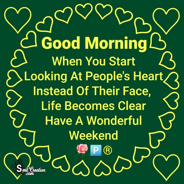 Good Morning – Have A Wonderful Weekend